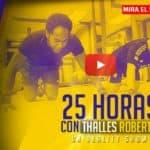 """Segundo Episodio """"25 Horas con Thalles Roberto"""""""