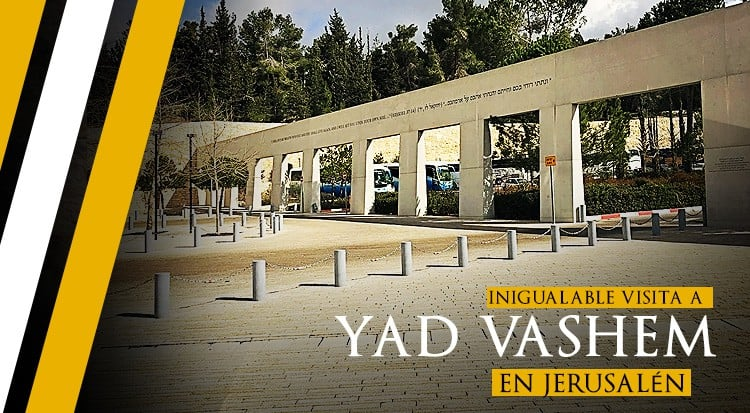 Inigualable visita a Yad Vashem en Jerusalén