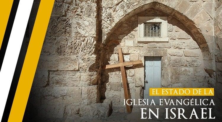 El estado de la Iglesia Evangélica en Israel