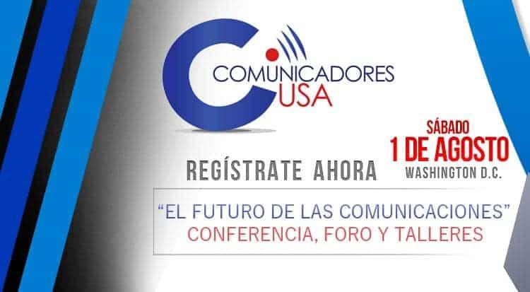 """""""El Futuro de las Comunicaciones"""", próximo encuentro de ComunicadoresUSA a realizarse en Washington el 1 de agosto del 2015."""