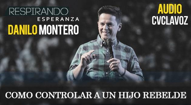 Danilo Montero: Como controlar a un hijo rebelde