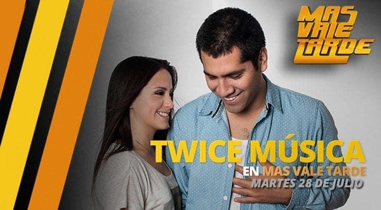 Twice Música en Mas Vale Tarde