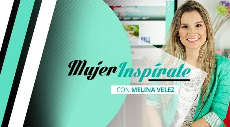 Mujer inspírate con Melina Velez