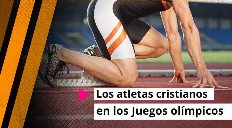 Los Atletas Cristianos en los Juegos Olímpicos