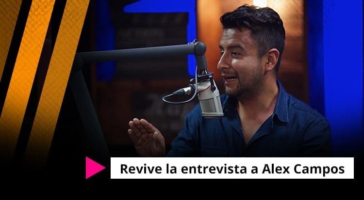Revive la entrevista a Alex Campos