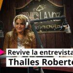 Revive la entrevista a Thalles Roberto