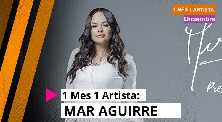 1 Mes 1 Artista: Mar Aguirre