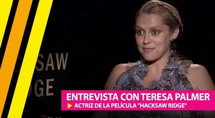 "Entrevista con Teresa Palmer de ""Hacksaw Ridge"""