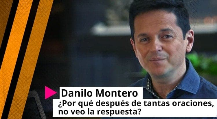 Danilo Montero: ¿Por qué después de tantas oraciones, no veo la respuesta?