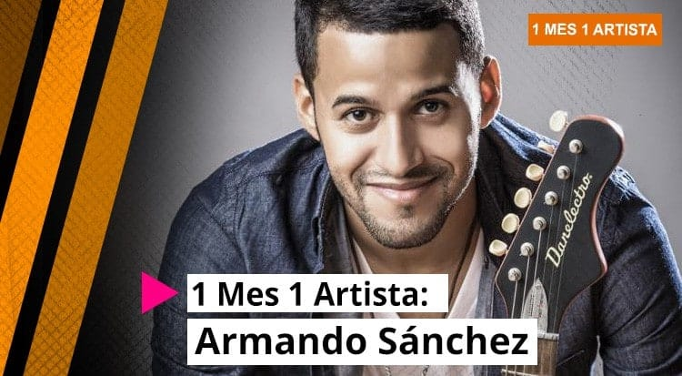 1 Mes 1 Artista: Armando Sánchez