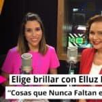 """""""Elige brilar"""" con Elluz Peraza: Cosas que nunca faltan en mi casa"""