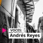 VOCES: Andrés Reyes