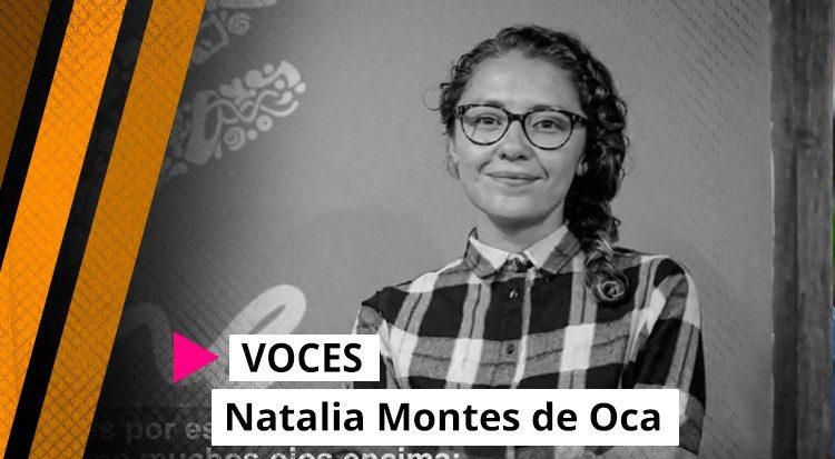 VOCES: Natalia Montes de Oca