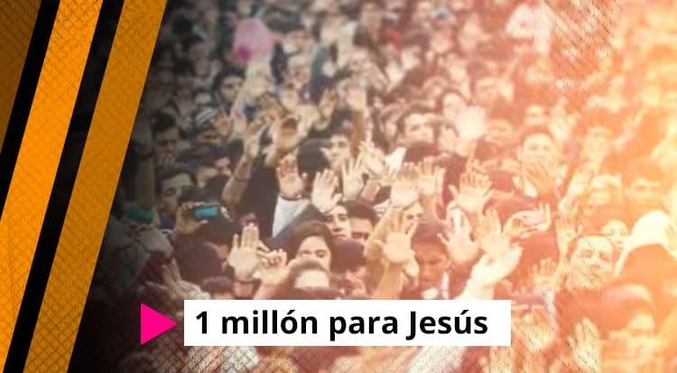 1 millón para Jesús