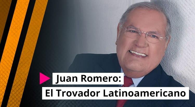 Juan Romero: El Trovador Latinoamericano