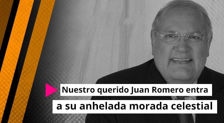 Nuestro querido Juan Romero entra a su anhelada morada celestial