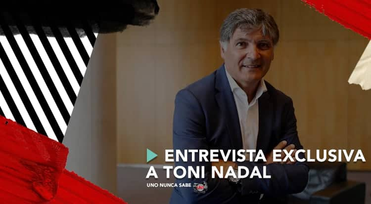 Entrevista exclusiva a Toni Nadal