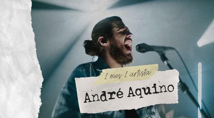 1 mes 1 artista: André Aquino