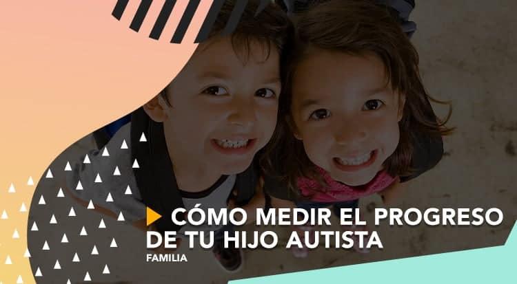Cómo medir el progreso de tu hijo autista