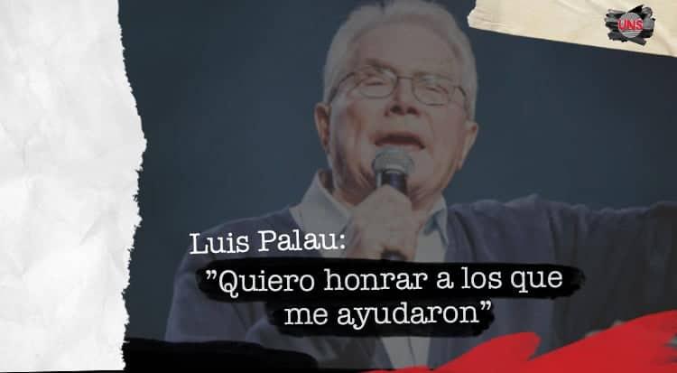 Luis Palau: ≪Quiero honrar a los que me ayudaron≫