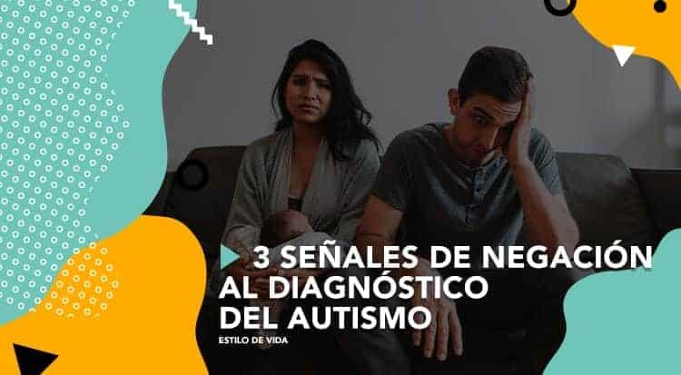 3 señales de negación al diagnóstico del autismo