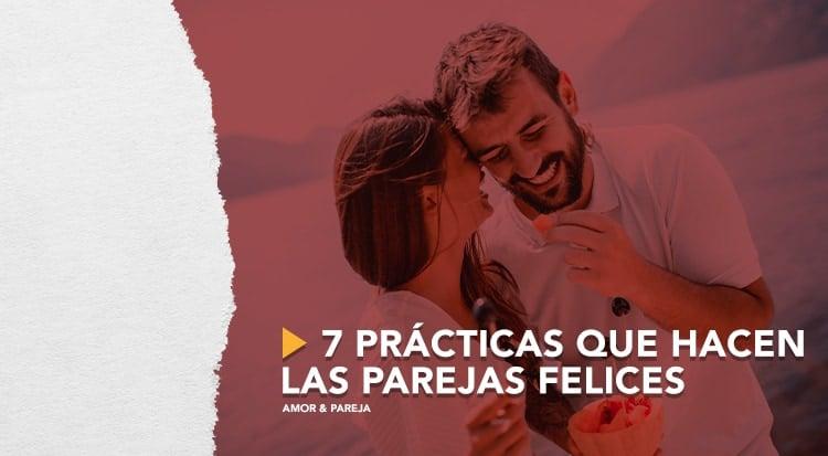 7 prácticas que hacen las parejas felices